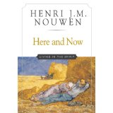 Here and Now by Henri Nouwen