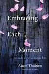 Embracing Each Moment: A Guide to the Awakened Life